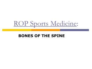 ROP Sports Medicine :