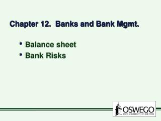 Chapter 12.  Banks and Bank Mgmt.