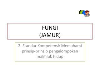 FUNGI (JAMUR)