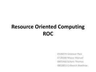 Resource  Oriented Computing ROC