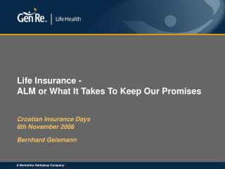 Life Insurance -  ALM or What It Takes To Keep Our Promises