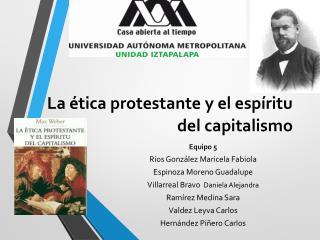 La ética protestante y el espíritu del capitalismo
