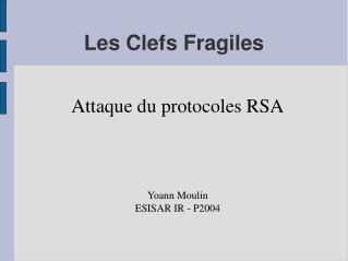 Les Clefs Fragiles