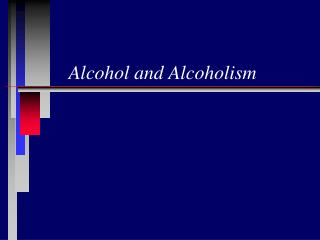Alcohol and Alcoholism
