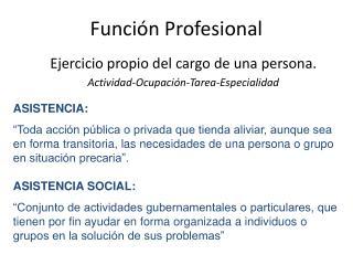 Función Profesional