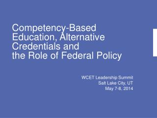 Competency-Based Education, Alternative Credentials and the Role of Federal Policy
