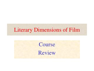 Literary Dimensions of Film