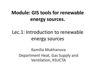 Module: GIS tools for renewable energy sources. Lec.1: Introduction to renewable energy sources