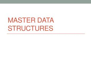 Master Data Structures
