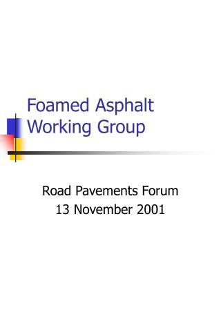 Foamed Asphalt Working Group