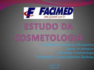 ESTUDO DA COSMETOLOGIA