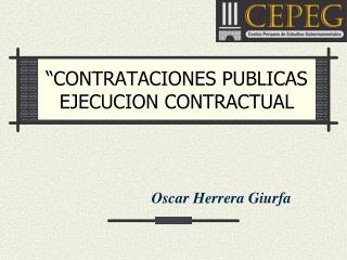 �CONTRATACIONES PUBLICAS EJECUCION CONTRACTUAL