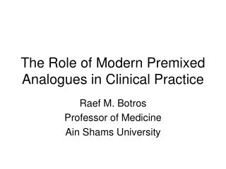 The Role of Modern Premixed Analogues in Clinical Practice