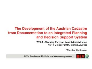 WPLA - Working Party on Land Administration 15-17 October 2014, Vienna, Austria