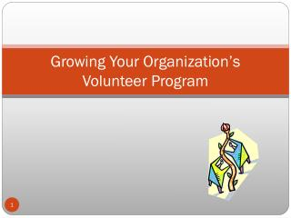 Growing Your Organization�s Volunteer Program