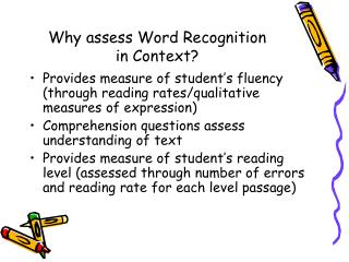 Why assess Word Recognition  in Context?