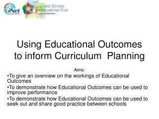 Using Educational Outcomes to inform Curriculum  Planning
