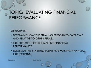 TOPIC:  EVALUATING FINANCIAL   PERFORMANCE