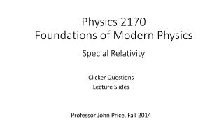 Physics 2170 Foundations of Modern Physics Special  Relativity