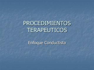 PROCEDIMIENTOS TERAPEUTICOS
