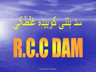 R.C.C DAM