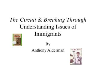The Circuit  Breaking Through Understanding Issues of Immigrants