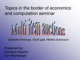 Topics in the border of economics and computation seminar