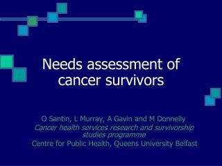Needs assessment of cancer survivors