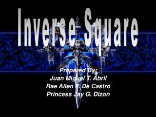 Prepared By: Juan Miguel T. Abril Rae Allen P. De Castro Princess Jay G. Dizon
