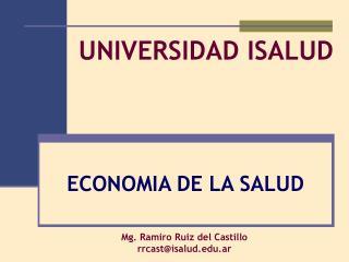 Mg. Ramiro Ruiz del Castillo rrcast@isalud.ar
