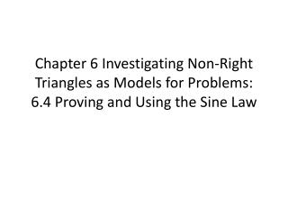 6.4 Proving and Using the Sine Law