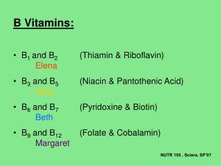 B Vitamins: B 1  and B 2 (Thiamin & Riboflavin) Elena