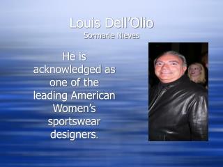 Louis Dell'Olio Sormarie Nieves