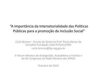 """""""A Importância da  Intersetorialidade  das Políticas Públicas para a promoção da Inclusão Social"""""""
