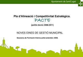 Pla d'Alineació i Competitivitat Estratègica. PACTE (polític-tècnic 2008-2011)