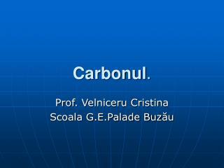 Carbonul .