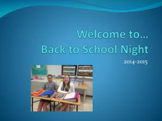 Welcome to�  Back to School Night