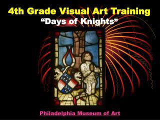 "4th Grade Visual Art Training ""Days of Knights """