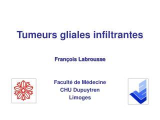 Tumeurs gliales infiltrantes