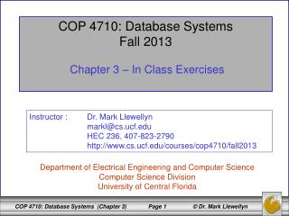 COP 4710: Database Systems Fall 2013 Chapter 3 � In Class Exercises