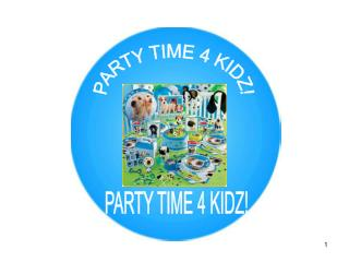 PARTY TIME 4 KIDZ!