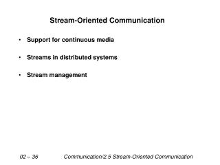 Support for continuous media Streams in distributed systems Stream management
