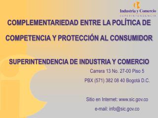 COMPLEMENTARIEDAD ENTRE LA  POLÍTICA DE  COMPETENCIA Y  PROTECCIÓN  AL CONSUMIDOR