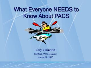 What Everyone NEEDS to Know About PACS