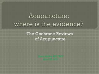 Acupuncture: where is the evidence?