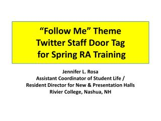 """Follow Me"" Theme  Twitter Staff  Door  Tag for Spring  RA Training"