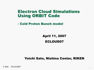 Electron Cloud Simulations Using ORBIT Code - Cold Proton Bunch model