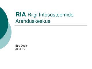 RIA Riigi Infosüsteemide             Arenduskeskus