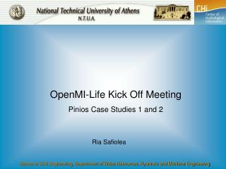 OpenMI-Life Kick Off Meeting Pinios Case Studies 1 and 2