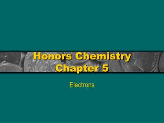 Honors Chemistry Chapter 5